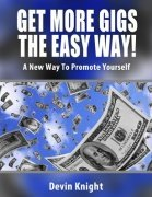 Get More Gigs the Easy Way by Devin Knight