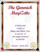 The Gimmick MagiZette: Volume 1, Issue 4 (Feb - Mar 2012) by Solyl Kundu