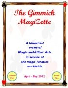 The Gimmick MagiZette: Volume 1, Issue 5 (Apr - May 2012) by Solyl Kundu
