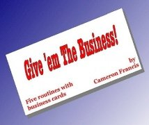 Give 'em the Business by Cameron Francis