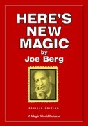 Here's New Magic by Joe Berg