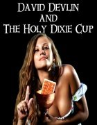 The Holy Dixie Cup by David Devlin