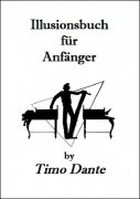 Illusionsbuch fuer Anfaenger by Timo Dante