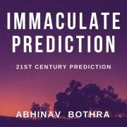 Immaculate Prediction by Abhinav Bothra