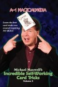Incredible Self-Working Card Tricks: Volume 2 by Michael Maxwell
