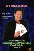 Incredible Self-Working Card Tricks: Volume 6 by Michael Maxwell