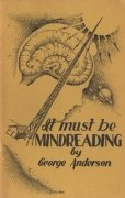 It Must Be Mindreading by George B. Anderson