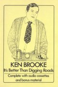 It's Better Than Digging Roads by Ken Brooke