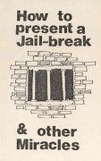 How to Present a Jail Break and other Miracles by James Randi