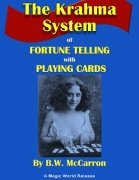 The Krahma System of Fortune Telling with Playing Cards by B. W. McCarron