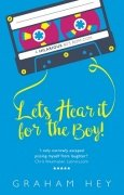 Let's Hear It For The Boy! by Graham Hey