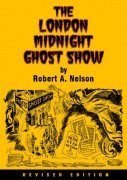 The London Midnight Ghost Show by Robert A. Nelson