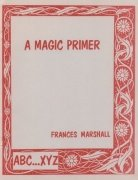 A Magic Primer by Frances Marshall