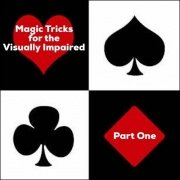 Magic Tricks For The Visually Impaired Part 1