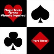 Magic Tricks For The Visually Impaired Part 3 by Dave Arch