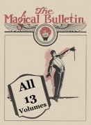 Magical Bulletin all 13 Volumes (1914 - 1948) by Louis F. Christianer & Floyd Gerald Thayer
