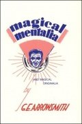 Magical Mentalia and Magical Originalia by George Ernest Arrowsmith