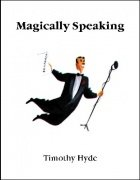 Magically Speaking by Timothy Hyde