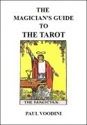 The Magician's Guide to the Tarot by Paul Voodini
