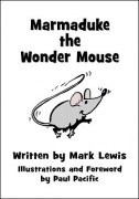 Marmaduke the Wonder Mouse by Mark Lewis