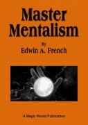 Master Mentalism by Edwin A. French
