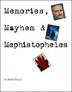 Memories, Mayhem & Mephistopheles by Mark Piazza