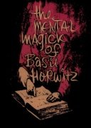 The Mental Magick of Basil Horwitz Volume 1 by Basil Horwitz