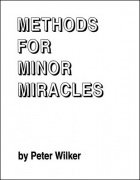 Methods for Minor Miracles by Peter Wilker