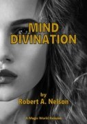 Mind Divination by Robert A. Nelson