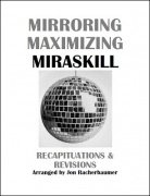 Mirroring Maximizing Miraskill by Jon Racherbaumer