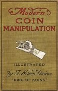 Modern Coin Manipulation by Thomas Nelson Downs