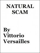 Natural Scam by Vittorio Versailles