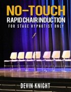 No-Touch Rapid Chair Induction by Devin Knight