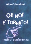 Oh No! E' Tornato! by Aldo Colombini