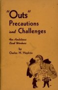 """Outs"" Precautions and Challenges by Charles H. Hopkins"