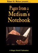 Pages from a Medium's Notebook by Robert A. Nelson
