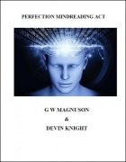 Perfection Mindreading Act by W. G. Magnuson & Devin Knight