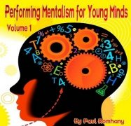 Performing Mentalism for Young Minds Vol. 1 by Paul Romhany