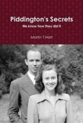Piddington's Secrets: We know How They Did It! by Martin T. Hart