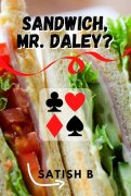 Sandwich Mr. Daley? by Satish B