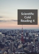 Scientific Cold Reading 4 by Dave Arch