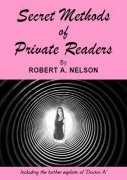 Secret Methods of Private Readers by Robert A. Nelson