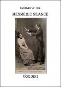 Secrets of the Mesmeric Seance by Paul Voodini