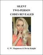 Silent Two-Person Codes Revealed by W. G. Magnuson & Devin Knight