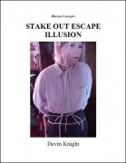 Stake Out Escape Illusion by Devin Knight