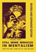 Still More Miracles in Mentalism by Robert A. Nelson