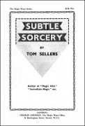 Subtle Sorcery by Tom Sellers