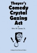 Thayer's Comedy Crystal Gazing Act by William W. Larsen