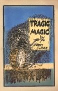 Tragic Magic by Harry Leat