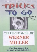Tricks To Go 1 by Werner Miller & Aldo Colombini